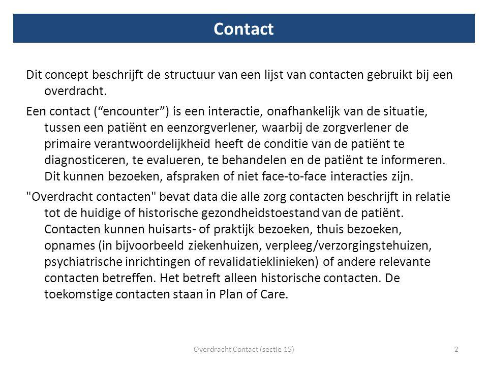 Doel Het doorgeven van een overzicht van contacten die een patiënt heeft gehad, met welke zorgverlener(s) of instellingen en waar.