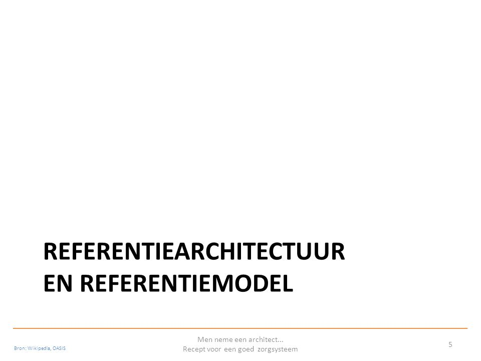 Definities Referentiearchitectuur A reference architecture in the field of software architecture or enterprise architecture provides a proven template solution for an architecture for a particular domain.