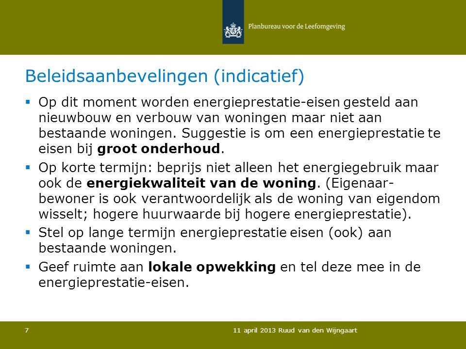 Beleidsaanbevelingen (indicatief)  Op dit moment worden energieprestatie-eisen gesteld aan nieuwbouw en verbouw van woningen maar niet aan bestaande