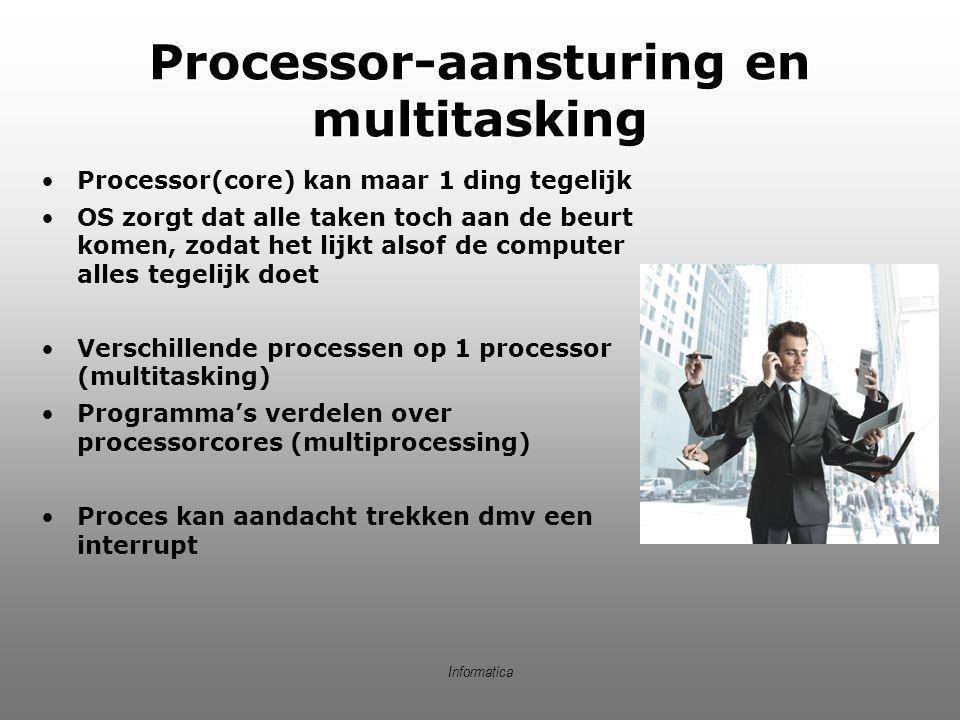 Processor-aansturing en multitasking Processor(core) kan maar 1 ding tegelijk OS zorgt dat alle taken toch aan de beurt komen, zodat het lijkt alsof d