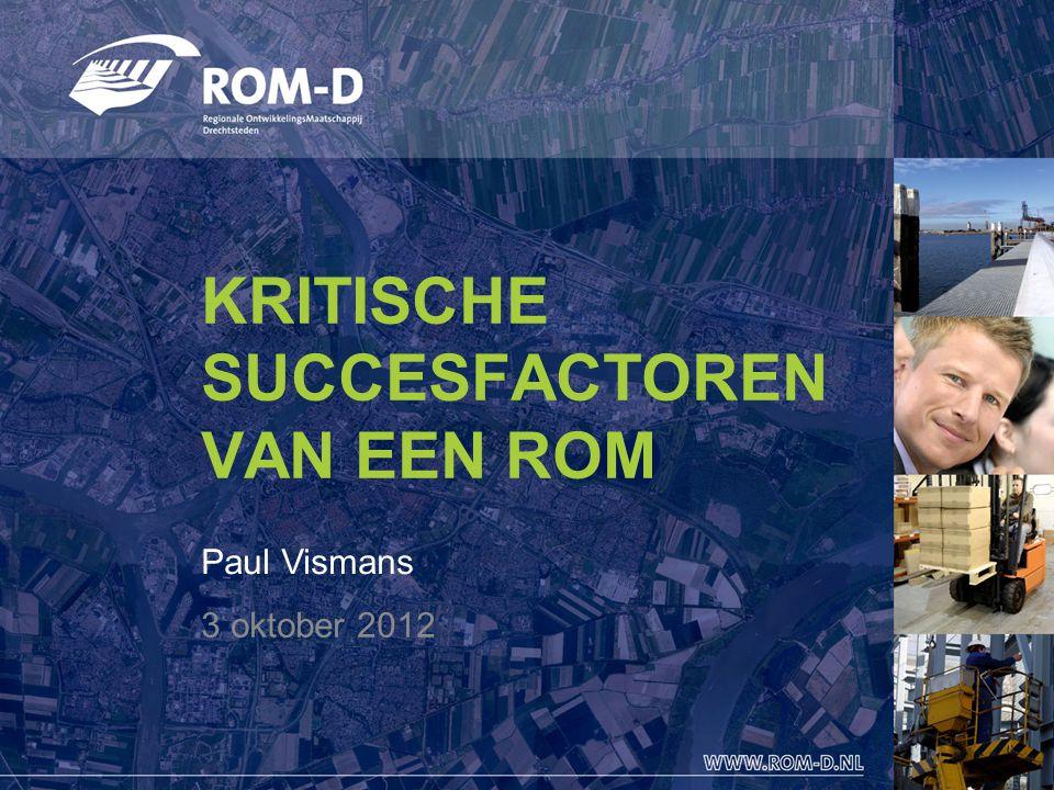 KRITISCHE SUCCESFACTOREN VAN EEN ROM 3 oktober 2012 Paul Vismans