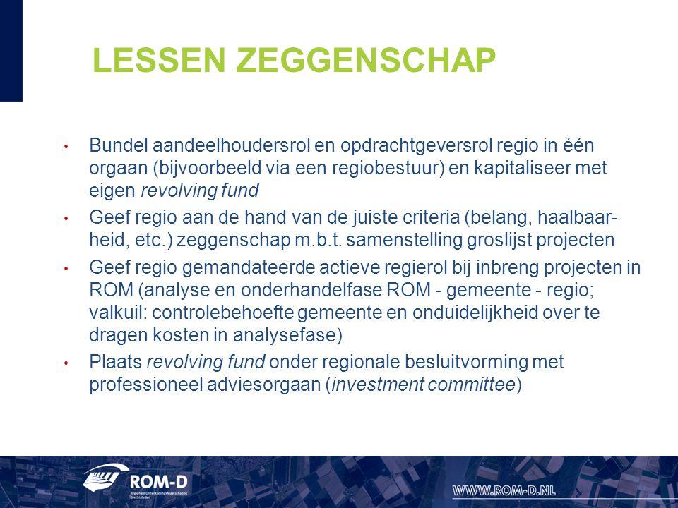 LESSEN ZEGGENSCHAP Bundel aandeelhoudersrol en opdrachtgeversrol regio in één orgaan (bijvoorbeeld via een regiobestuur) en kapitaliseer met eigen revolving fund Geef regio aan de hand van de juiste criteria (belang, haalbaar- heid, etc.) zeggenschap m.b.t.