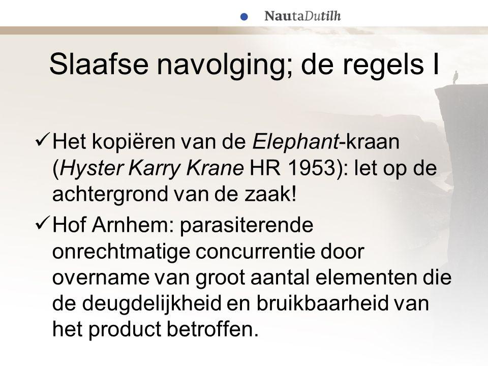 Slaafse navolging; de regels I Het kopiëren van de Elephant-kraan (Hyster Karry Krane HR 1953): let op de achtergrond van de zaak! Hof Arnhem: parasit