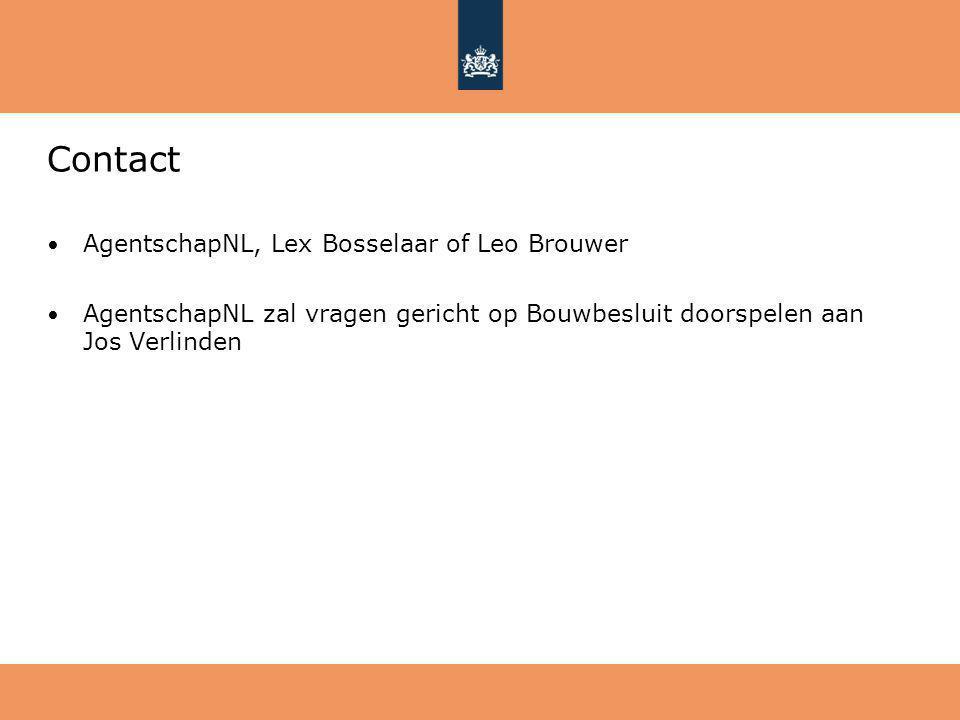 Contact AgentschapNL, Lex Bosselaar of Leo Brouwer AgentschapNL zal vragen gericht op Bouwbesluit doorspelen aan Jos Verlinden