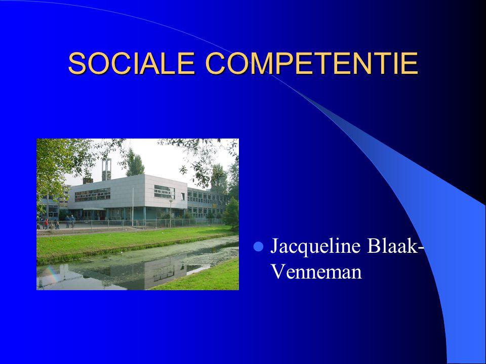 SOCIALE COMPETENTIE Jacqueline Blaak- Venneman