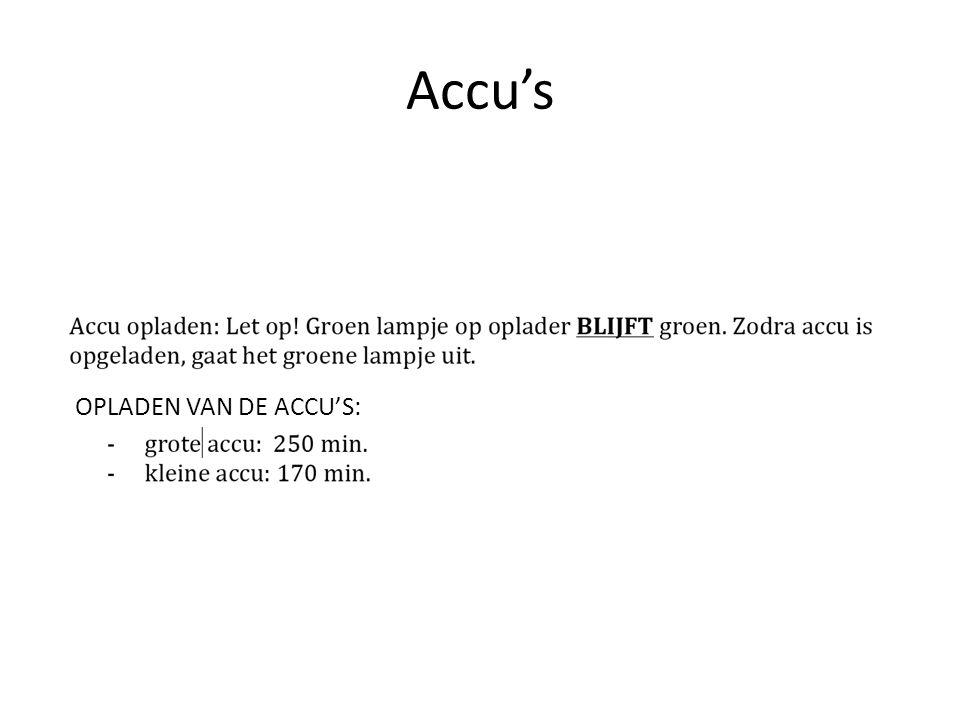 Accu's OPLADEN VAN DE ACCU'S:
