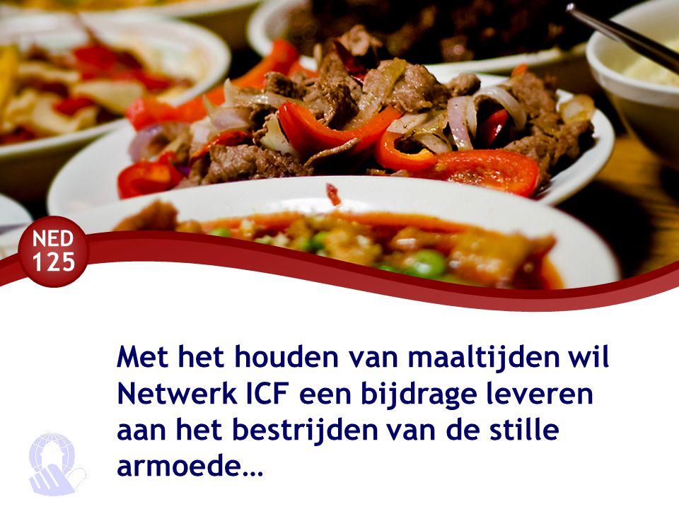 Met het houden van maaltijden wil Netwerk ICF een bijdrage leveren aan het bestrijden van de stille armoede…