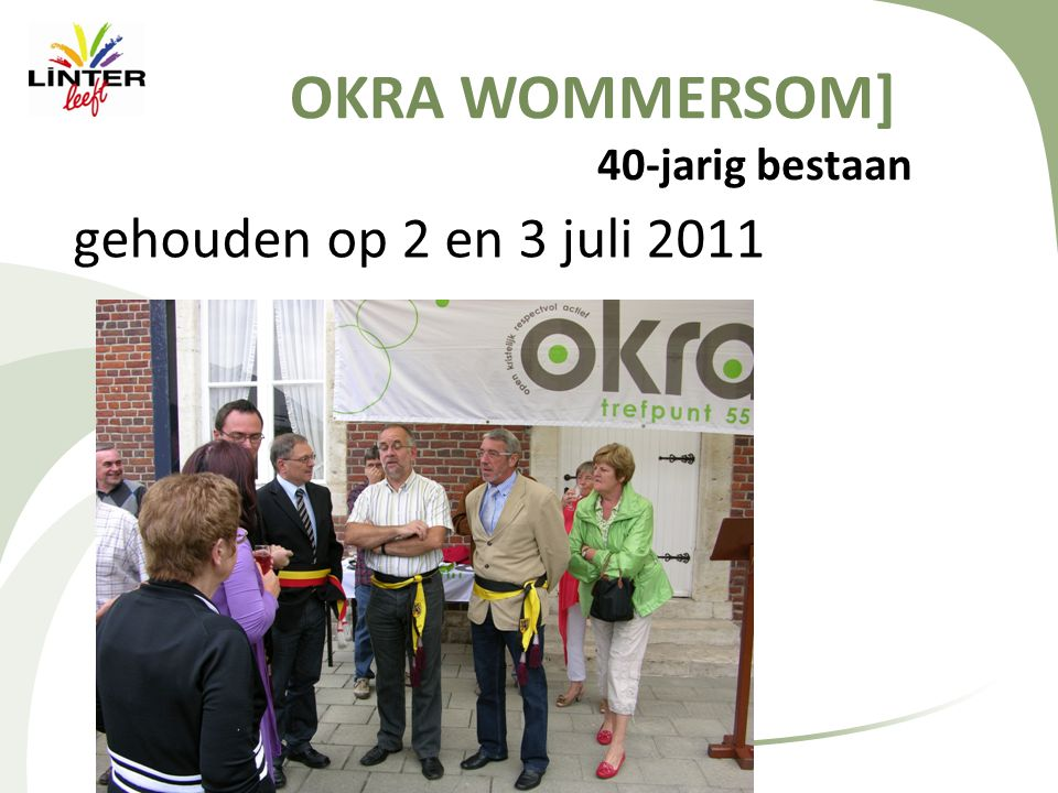 OKRA WOMMERSOM] 40-jarig bestaan gehouden op 2 en 3 juli 2011