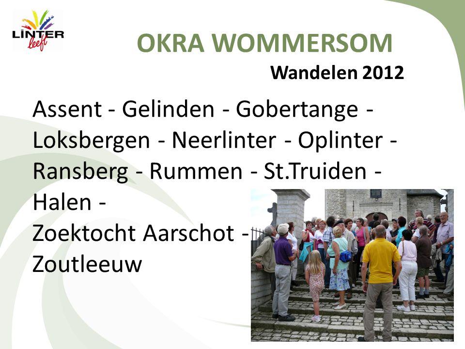 OKRA WOMMERSOM Week van het Trefpunt op 24 september 2012  13,30 u: fietstochten 25-35 en 50 km  14 u : kienen-kaarten  16 u: petanque (inhuldiging door het Gemeentebestuur)