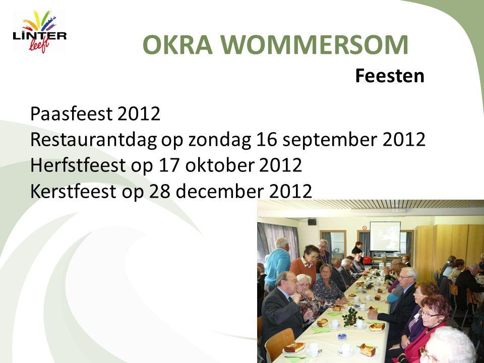 OKRA WOMMERSOM Feesten Paasfeest 2012 Restaurantdag op zondag 16 september 2012 Herfstfeest op 17 oktober 2012 Kerstfeest op 28 december 2012
