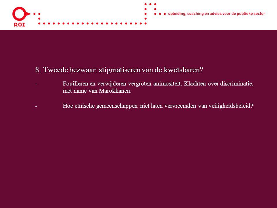 8. Tweede bezwaar: stigmatiseren van de kwetsbaren.