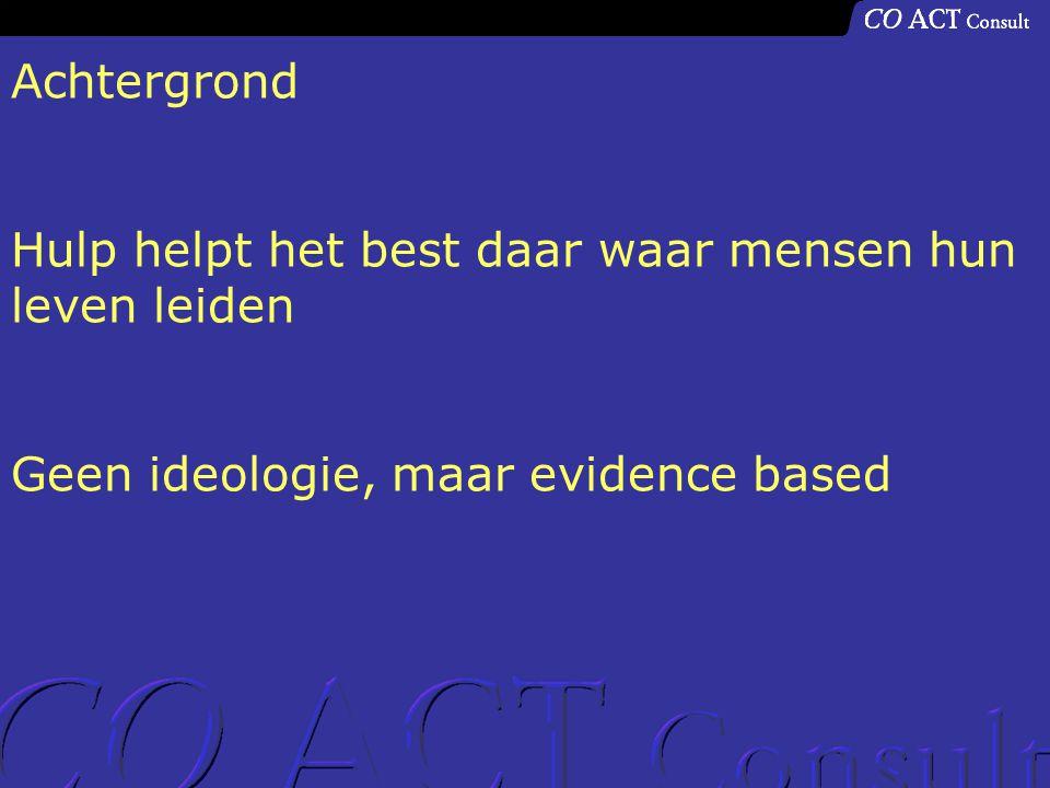 Achtergrond Hulp helpt het best daar waar mensen hun leven leiden Geen ideologie, maar evidence based