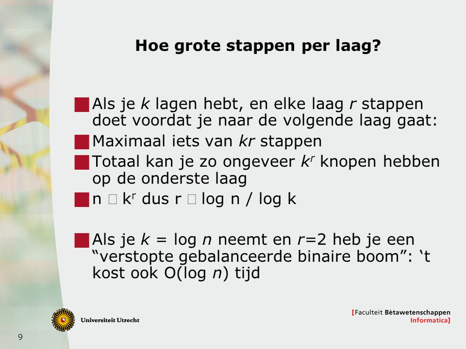 9 Hoe grote stappen per laag.