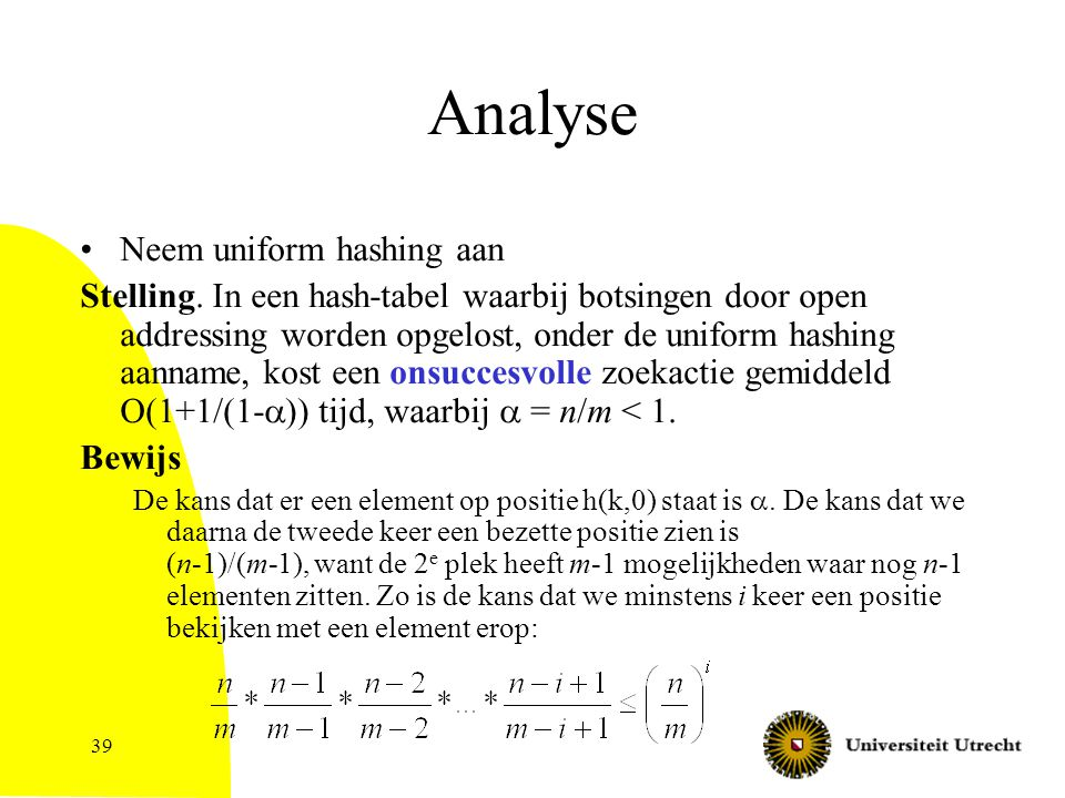 39 Analyse Neem uniform hashing aan Stelling.