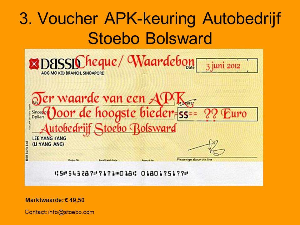 3. Voucher APK-keuring Autobedrijf Stoebo Bolsward Contact: info@stoebo.com Marktwaarde: € 49,50