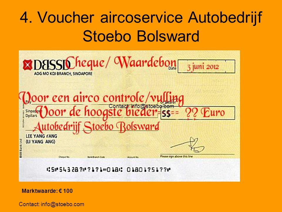 4. Voucher aircoservice Autobedrijf Stoebo Bolsward Contact: info@stoebo.com Marktwaarde: € 100
