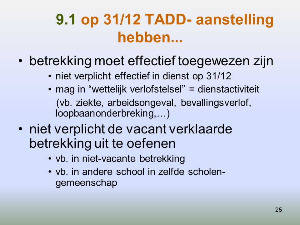 25 9.1 op 31/12 TADD- aanstelling hebben...
