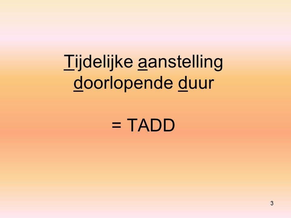 Tijdelijke aanstelling doorlopende duur = TADD 3