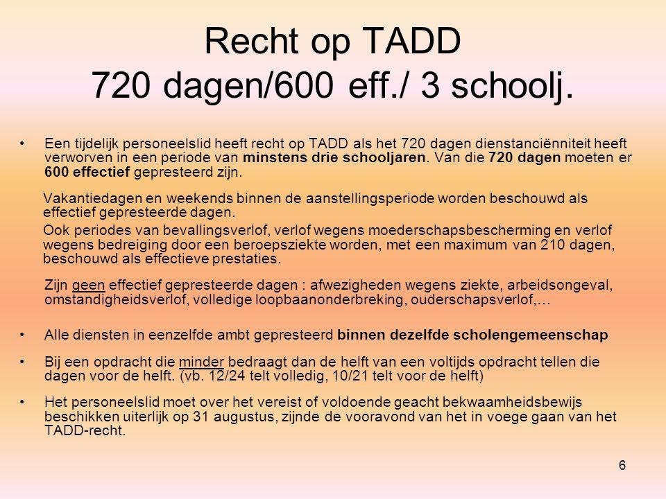 6 Recht op TADD 720 dagen/600 eff./ 3 schoolj.