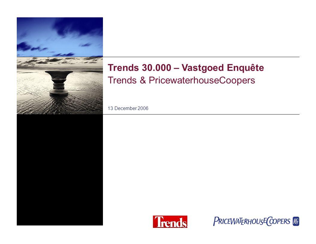 Trends 30.000 – Vastgoed Enquête Trends & PricewaterhouseCoopers 13 December 2006