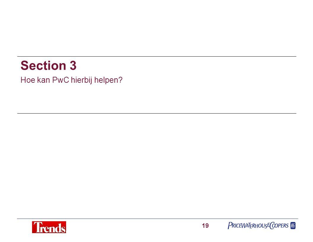 Section 3 Hoe kan PwC hierbij helpen? 19