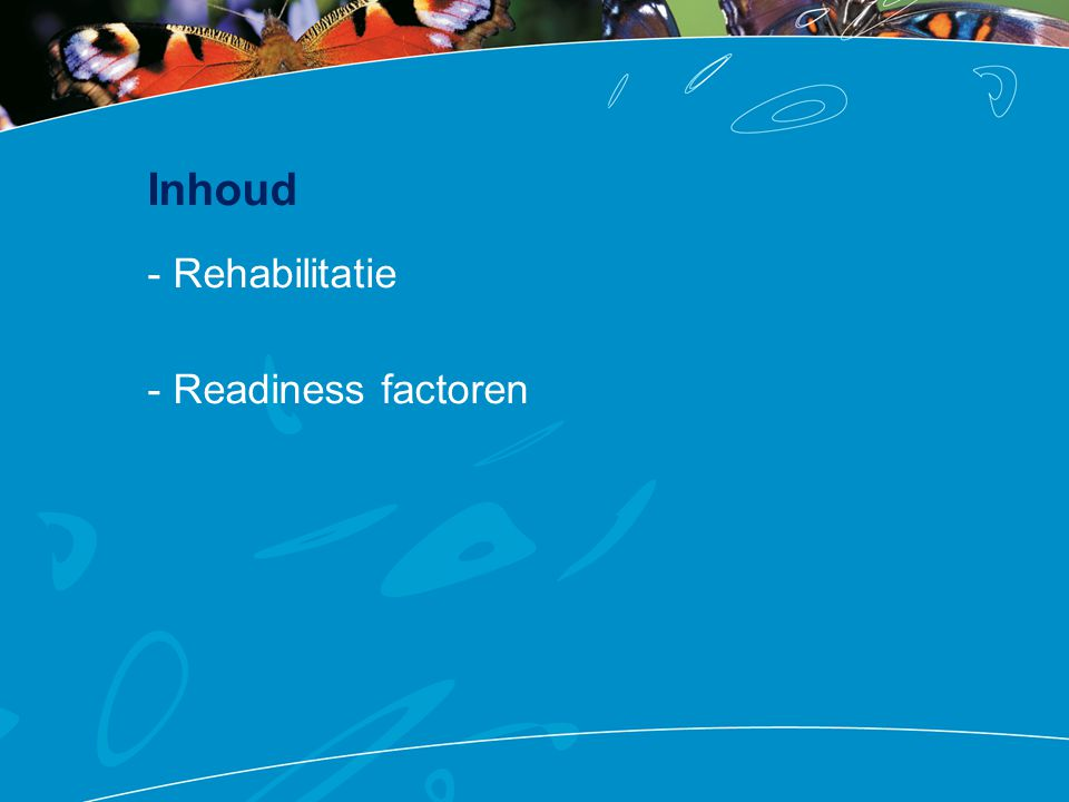 Inhoud - Rehabilitatie - Readiness factoren