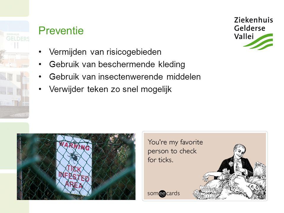 Preventie Vermijden van risicogebieden Gebruik van beschermende kleding Gebruik van insectenwerende middelen Verwijder teken zo snel mogelijk