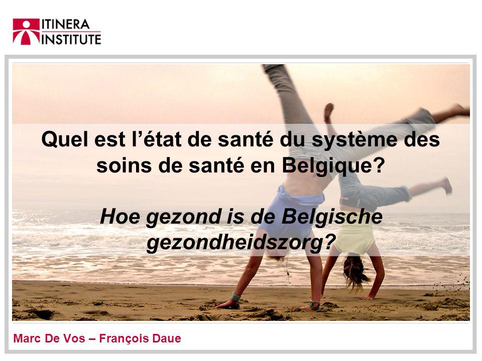 Quel est l'état de santé du système des soins de santé en Belgique.