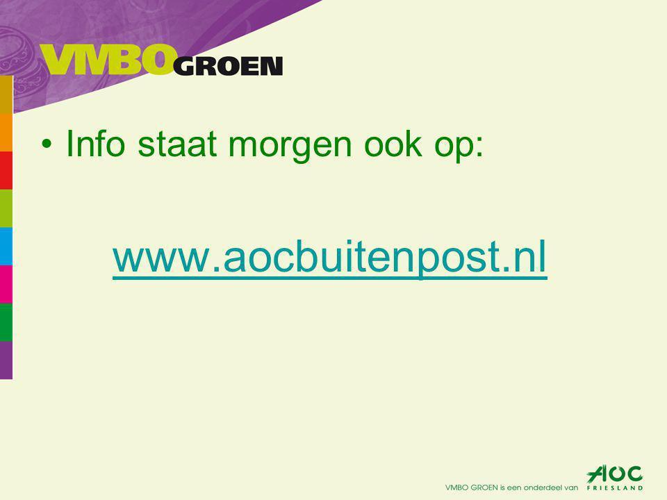 Info staat morgen ook op: www.aocbuitenpost.nl