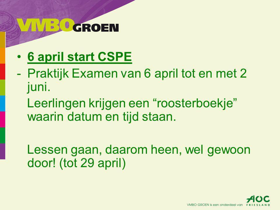6 april start CSPE -Praktijk Examen van 6 april tot en met 2 juni.