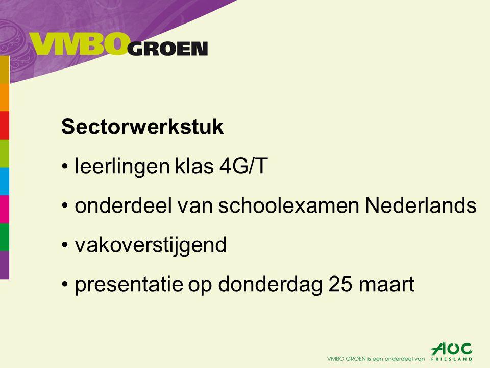 Sectorwerkstuk leerlingen klas 4G/T onderdeel van schoolexamen Nederlands vakoverstijgend presentatie op donderdag 25 maart