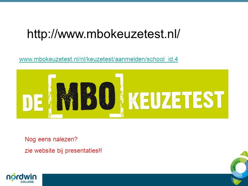 www.mbokeuzetest.nl/nl/keuzetest/aanmelden/school_id,4 http://www.mbokeuzetest.nl/ Nog eens nalezen.