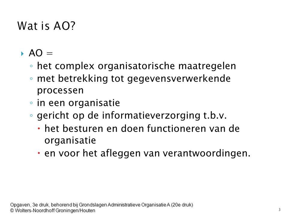 3  AO = ◦ het complex organisatorische maatregelen ◦ met betrekking tot gegevensverwerkende processen ◦ in een organisatie ◦ gericht op de informatie