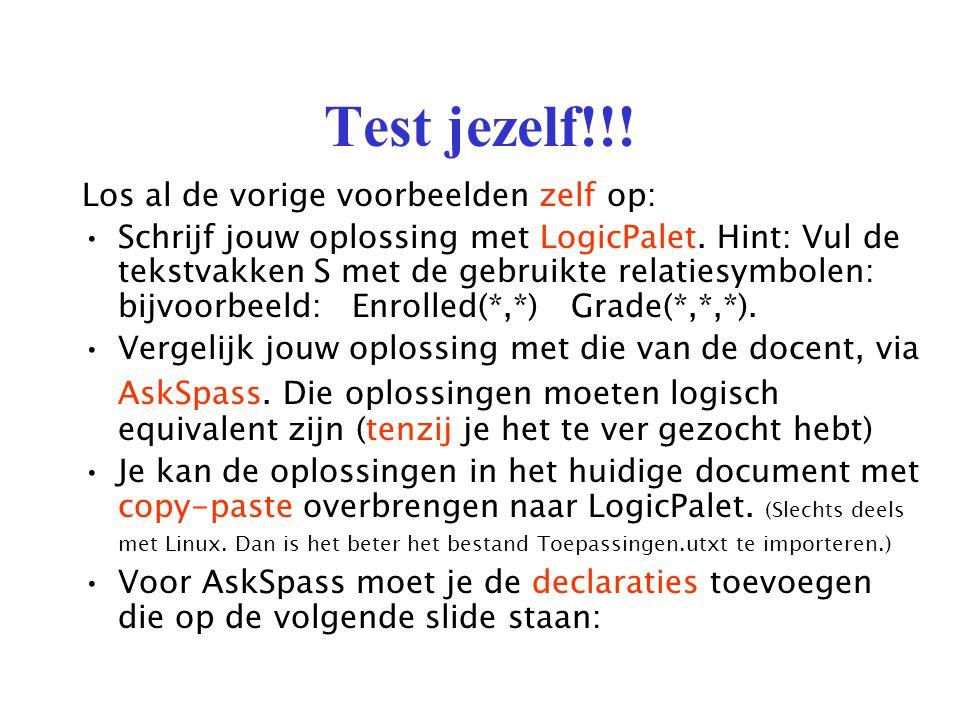 Test jezelf!!.Los al de vorige voorbeelden zelf op: Schrijf jouw oplossing met LogicPalet.