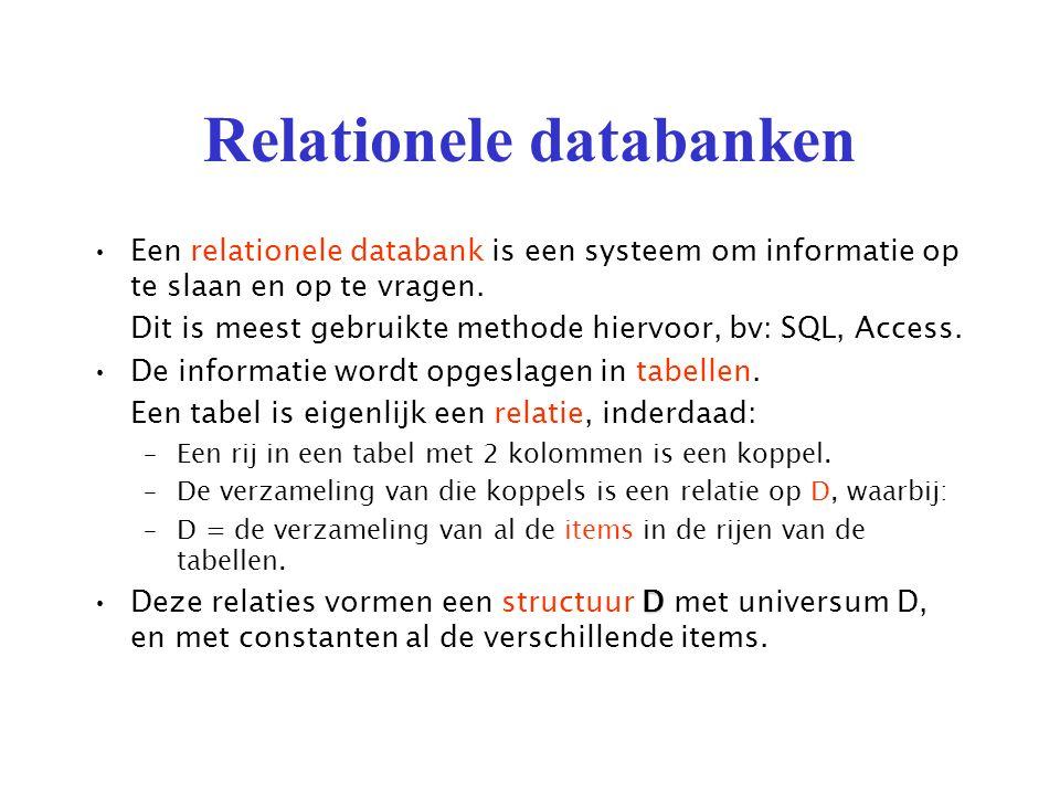 Relationele databanken Een relationele databank is een systeem om informatie op te slaan en op te vragen.