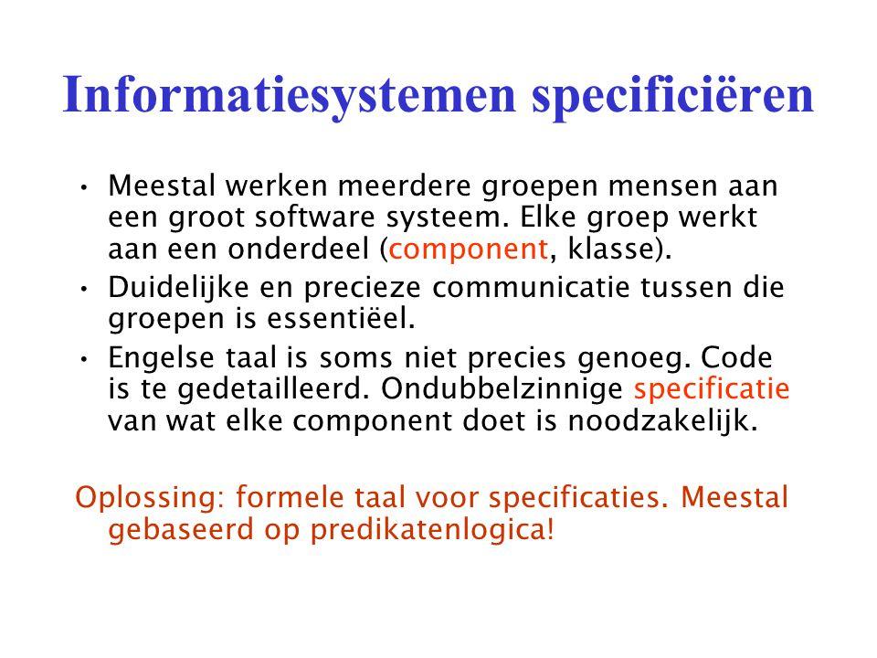 Informatiesystemen specificiëren Meestal werken meerdere groepen mensen aan een groot software systeem.