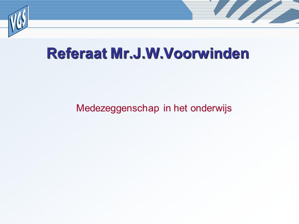 Referaat Mr.J.W.Voorwinden Medezeggenschap in het onderwijs