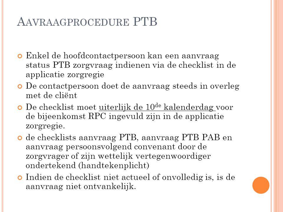 BEOORDELINGSWIJZE A ANVRAGEN Toekenningen rekening houden met een door het VAPH opgelegd quotum: het quotum is bedoeld om de zorgvragers met PTB zorgvraag maximale instroom- en/of toeleidingskansen te bieden.