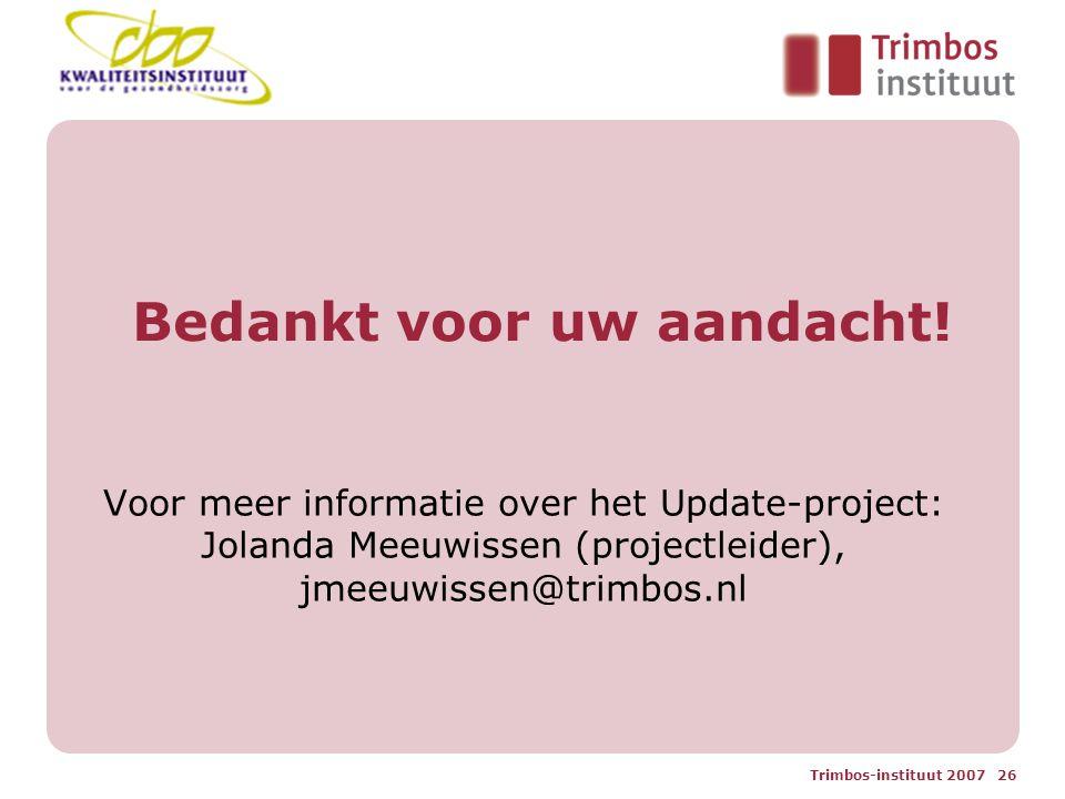 Trimbos-instituut 2007 26 Bedankt voor uw aandacht.