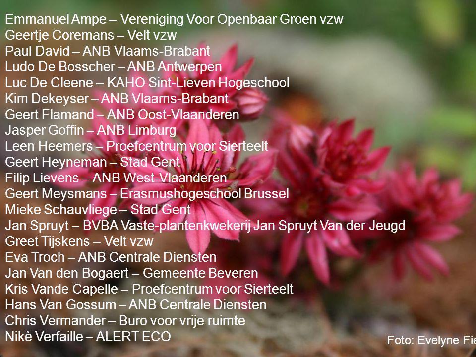 Emmanuel Ampe – Vereniging Voor Openbaar Groen vzw Geertje Coremans – Velt vzw Paul David – ANB Vlaams-Brabant Ludo De Bosscher – ANB Antwerpen Luc De
