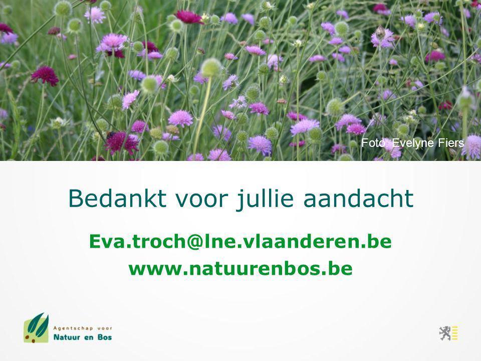 Bedankt voor jullie aandacht Eva.troch@lne.vlaanderen.be www.natuurenbos.be Foto: Evelyne Fiers