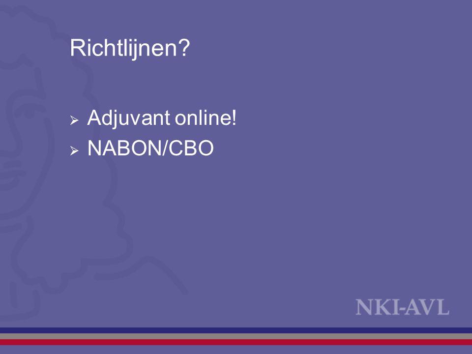 Richtlijnen?  Adjuvant online!  NABON/CBO