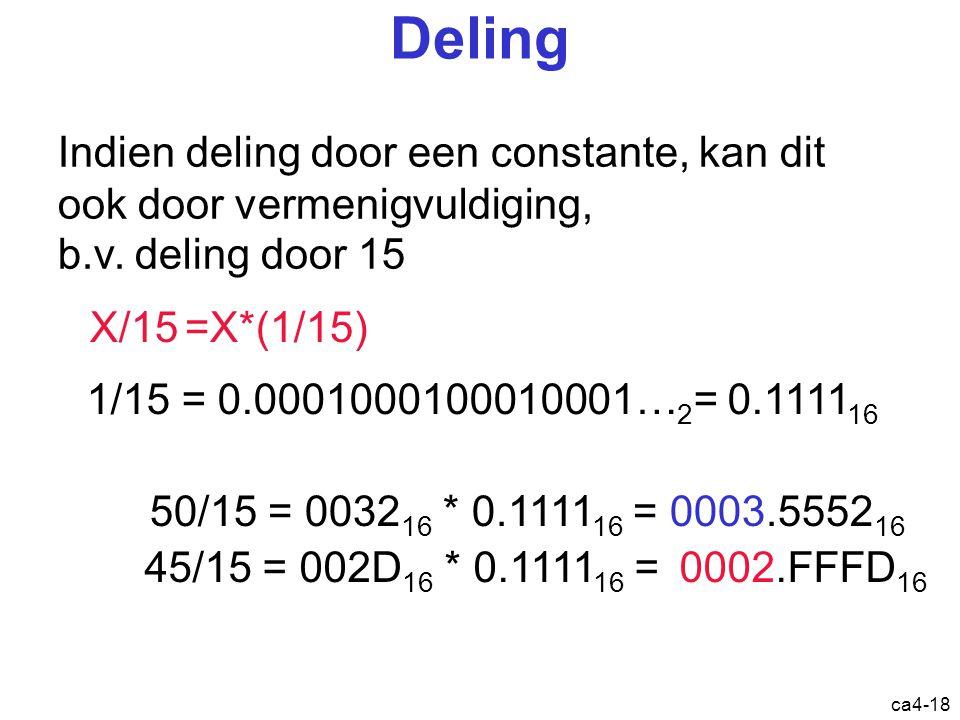 ca4-18 Deling Indien deling door een constante, kan dit ook door vermenigvuldiging, b.v.