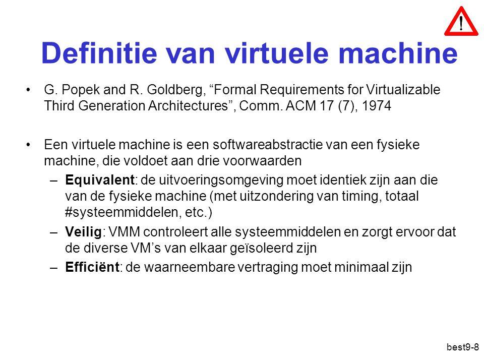 Paravirtualisatie voor drivers De oorspronkelijke device drivers kunnen vervangen worden door gespecialiseerde device drivers die horen bij de VMM en bestaan uit een aantal hypercalls De echte toegang tot de fysieke hardware kan door de VMM zelf gebeuren, of gedelegeerd worden naar een speciale VM die alle IO voor zijn rekening neemt (management VM of een speciale driver-VM) best9-49