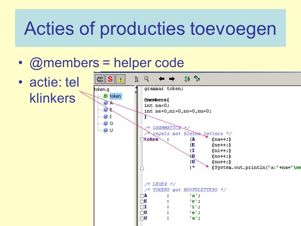 Acties of producties toevoegen @members = helper code actie: tel klinkers