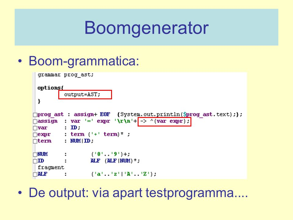Boomgenerator Boom-grammatica: De output: via apart testprogramma....