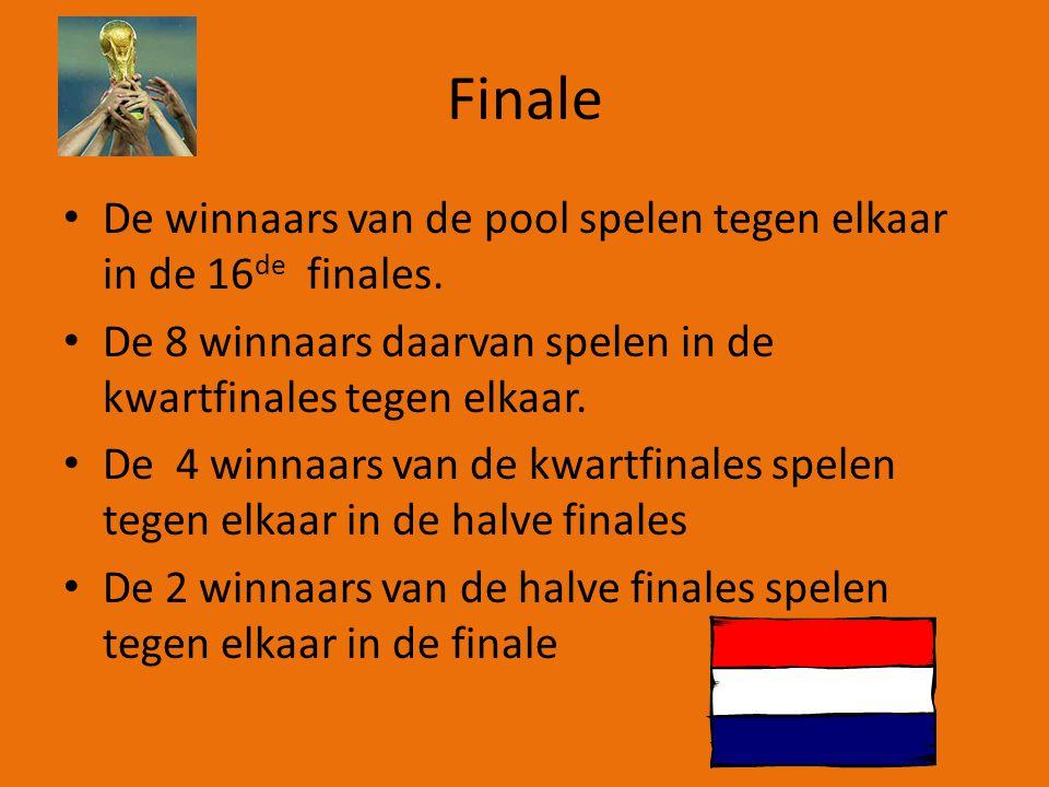 Finale De winnaars van de pool spelen tegen elkaar in de 16 de finales.