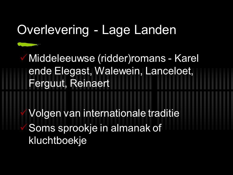 Overlevering - Lage Landen Middeleeuwse (ridder)romans - Karel ende Elegast, Walewein, Lanceloet, Ferguut, Reinaert Volgen van internationale traditie