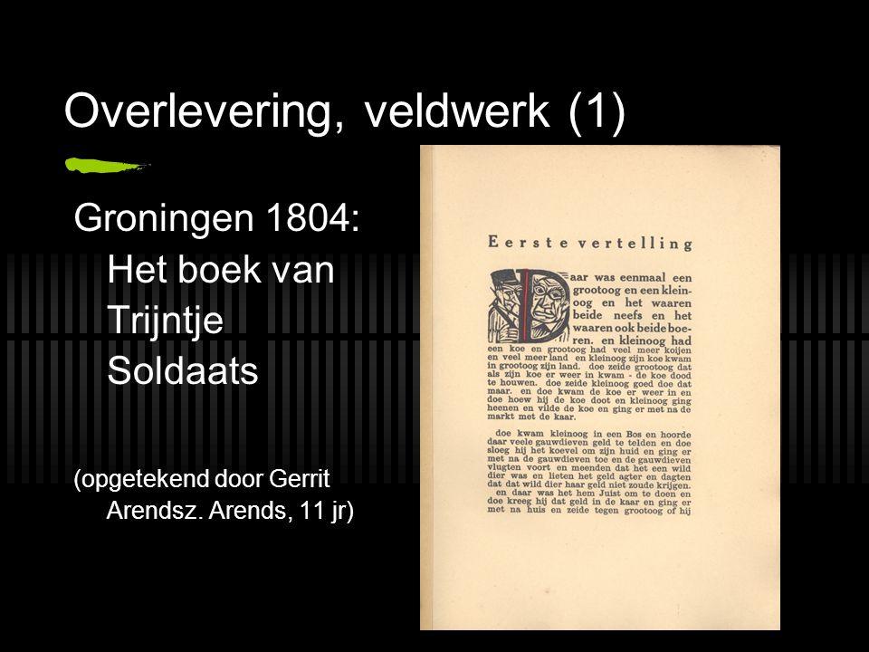 Overlevering, veldwerk (1) Groningen 1804: Het boek van Trijntje Soldaats (opgetekend door Gerrit Arendsz. Arends, 11 jr)