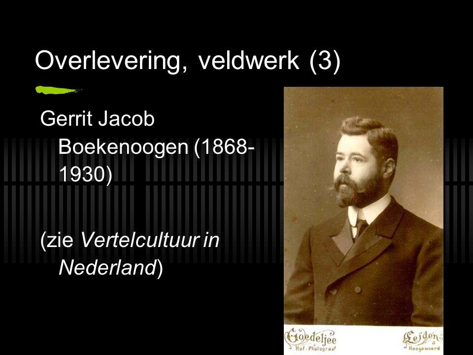 Overlevering, veldwerk (3) Gerrit Jacob Boekenoogen (1868- 1930) (zie Vertelcultuur in Nederland)